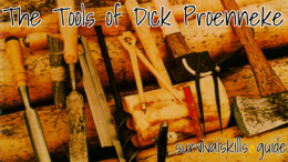 The Tools Dick Proenneke used to build his cabin